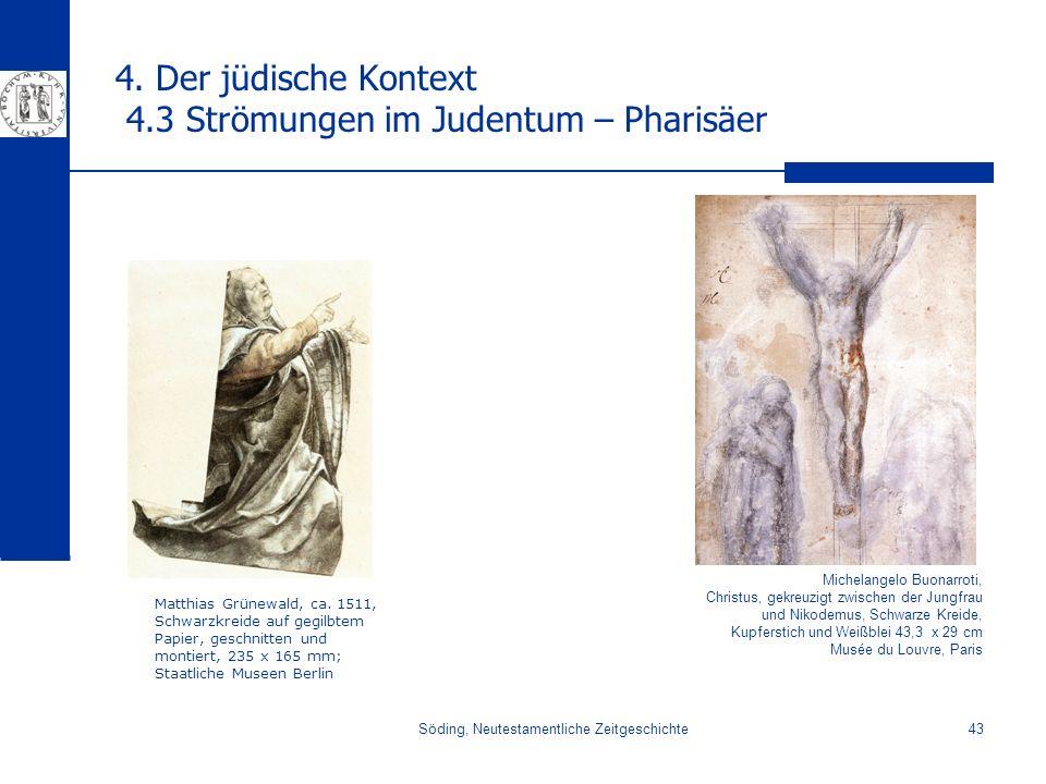 4. Der jüdische Kontext 4.3 Strömungen im Judentum – Pharisäer