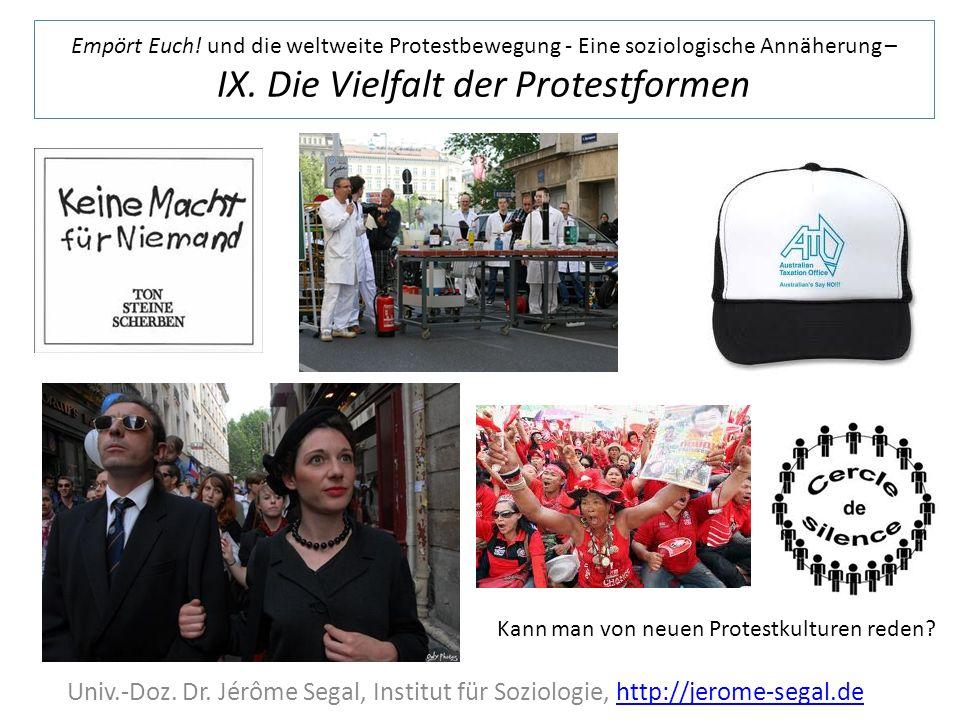 Empört Euch! und die weltweite Protestbewegung - Eine soziologische Annäherung – IX. Die Vielfalt der Protestformen