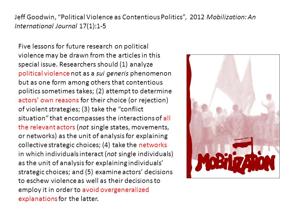 Jeff Goodwin, Political Violence as Contentious Politics , 2012 Mobilization: An International Journal 17(1):1-5