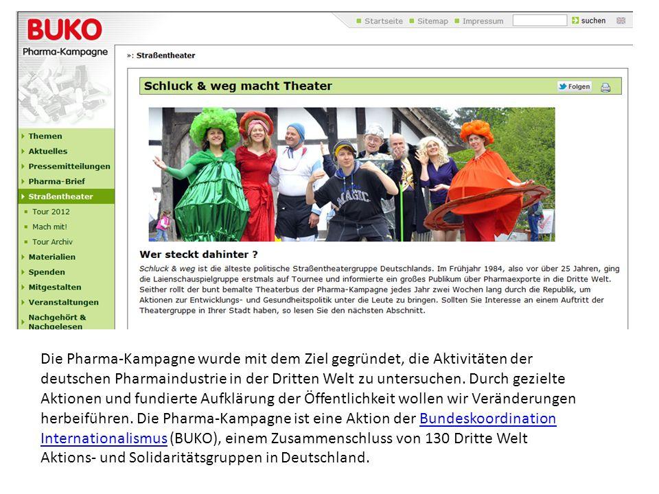 Die Pharma-Kampagne wurde mit dem Ziel gegründet, die Aktivitäten der deutschen Pharmaindustrie in der Dritten Welt zu untersuchen.