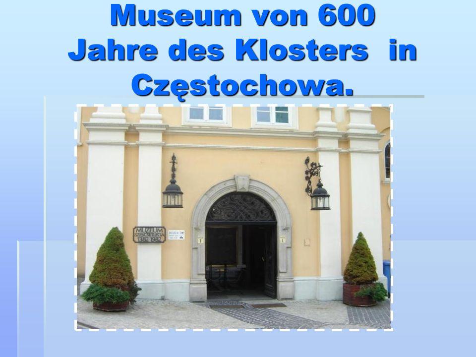 Museum von 600 Jahre des Klosters in Częstochowa.