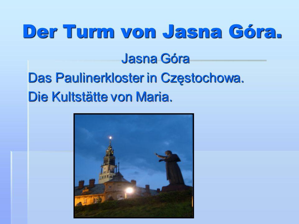 Der Turm von Jasna Góra. Jasna Góra