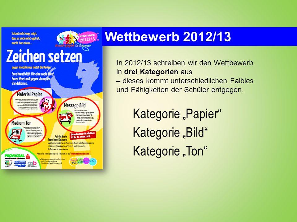 "Wettbewerb 2012/13 Kategorie ""Papier Kategorie ""Bild Kategorie ""Ton"