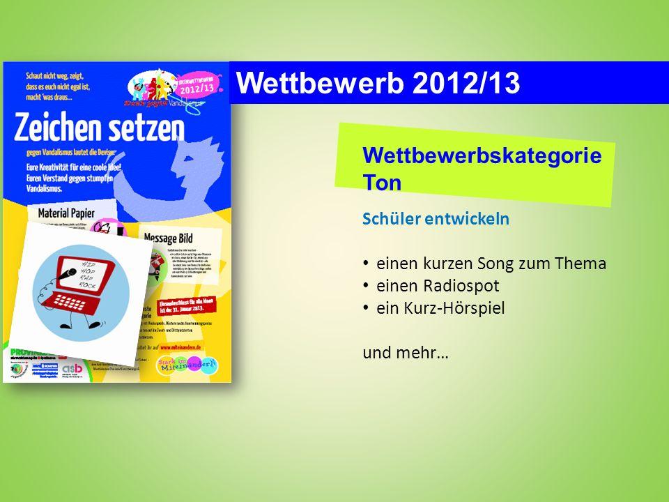 Wettbewerb 2012/13 Wettbewerbskategorie Ton Schüler entwickeln