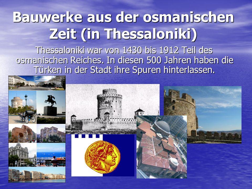 Bauwerke aus der osmanischen Zeit (in Thessaloniki)