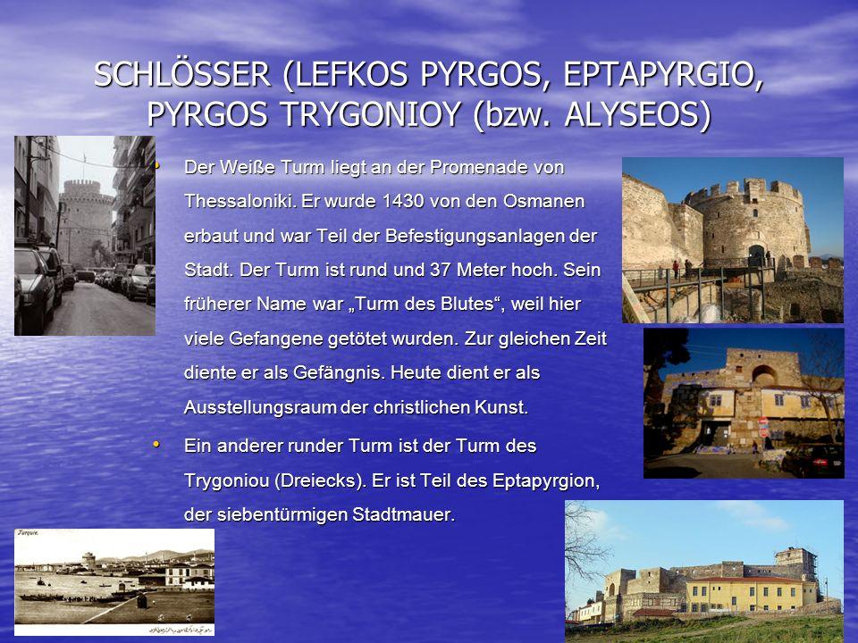 SCHLÖSSER (LEFKOS PYRGOS, EPTAPYRGIO, PYRGOS TRYGONIOY (bzw. ALYSEOS)