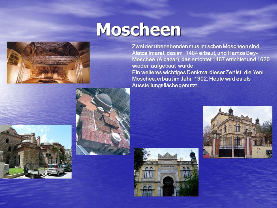 Moscheen Zwei der überlebenden muslimischen Moscheen sind Alatza Imaret, das im 1484 erbaut, und Hamza Bey-