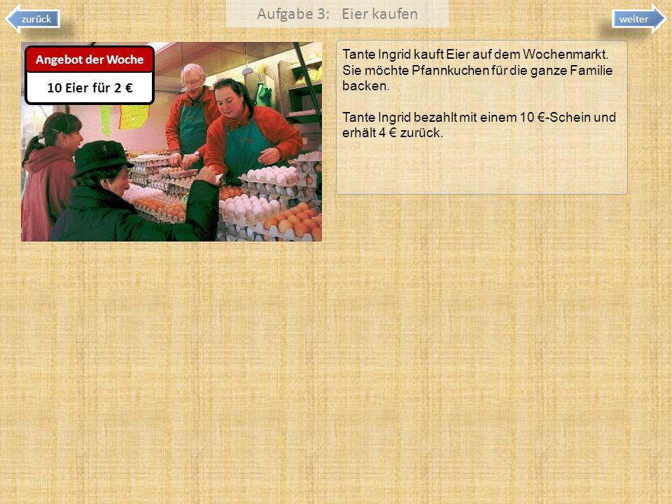 Aufgabe 3: Eier kaufen 10 Eier für 2 €