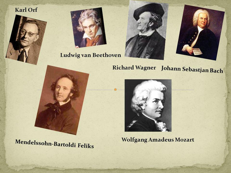 Karl Orf Ludwig van Beethoven. Richard Wagner. Johann Sebastjan Bach.