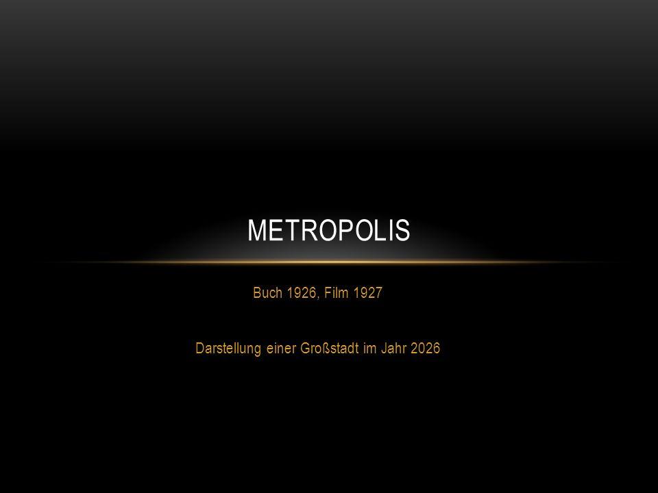 Buch 1926, Film 1927 Darstellung einer Großstadt im Jahr 2026