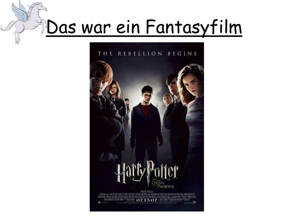 Das war ein Fantasyfilm