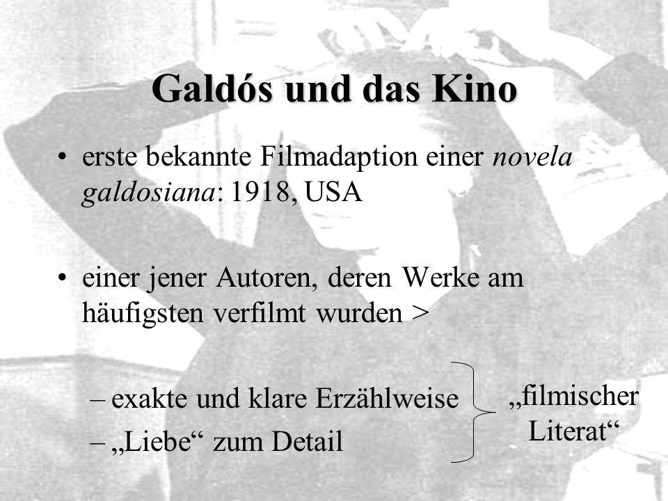 Galdós und das Kino erste bekannte Filmadaption einer novela galdosiana: 1918, USA. einer jener Autoren, deren Werke am häufigsten verfilmt wurden >