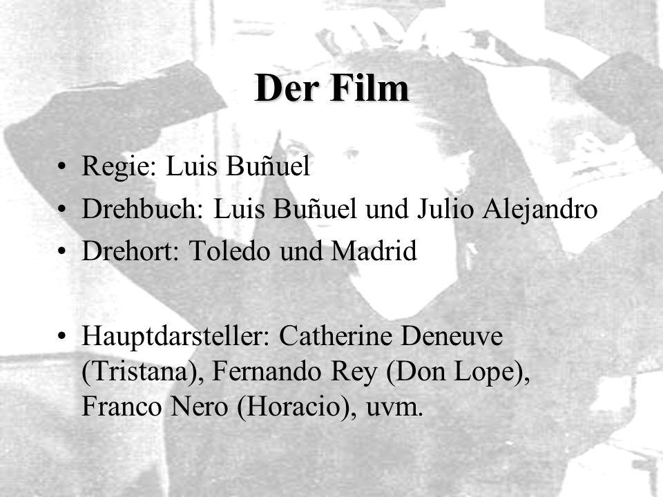 Der Film Regie: Luis Buñuel Drehbuch: Luis Buñuel und Julio Alejandro