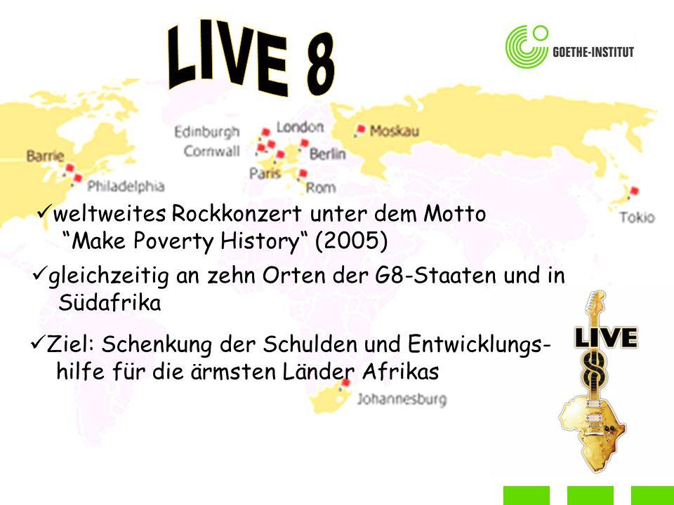 LIVE 8 weltweites Rockkonzert unter dem Motto Make Poverty History (2005) gleichzeitig an zehn Orten der G8-Staaten und in Südafrika.