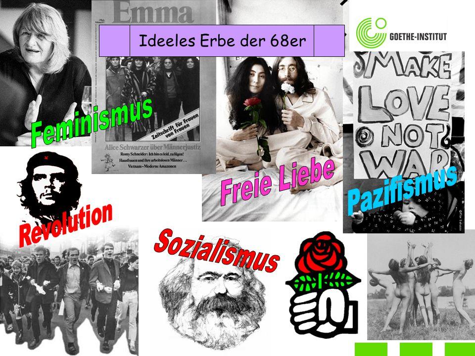 Feminismus Freie Liebe Pazifismus Sozialismus Ideeles Erbe der 68er