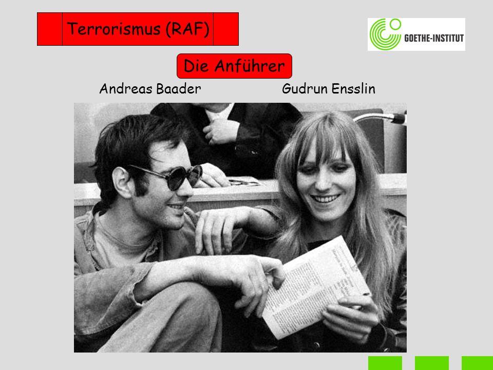 Terrorismus (RAF) Die Anführer Andreas Baader Gudrun Ensslin