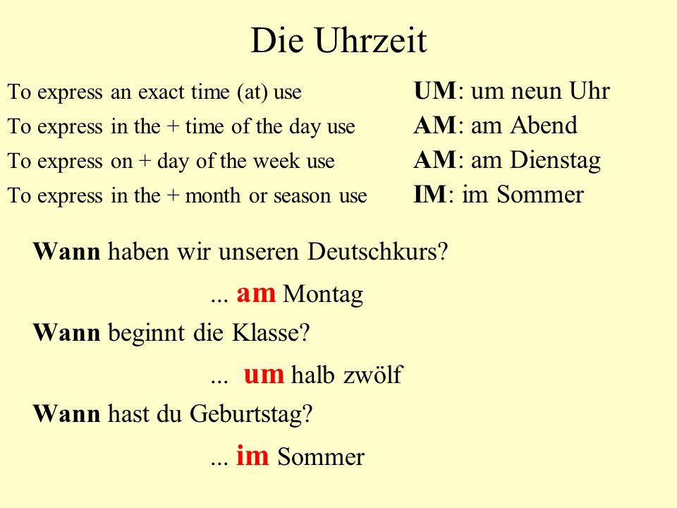 Die Uhrzeit Wann haben wir unseren Deutschkurs ... am Montag