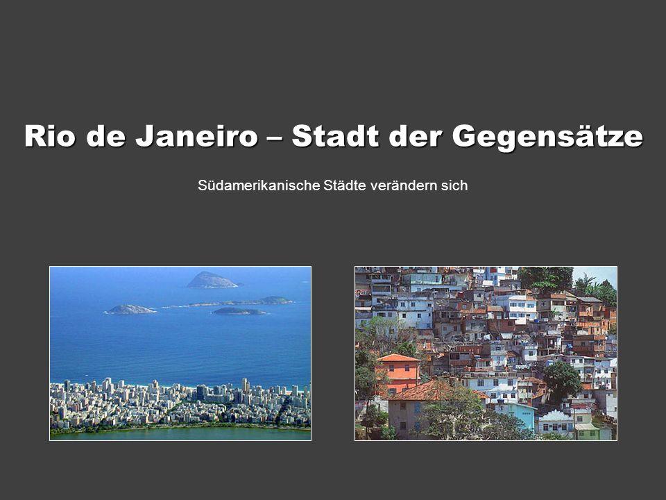 Rio de Janeiro – Stadt der Gegensätze