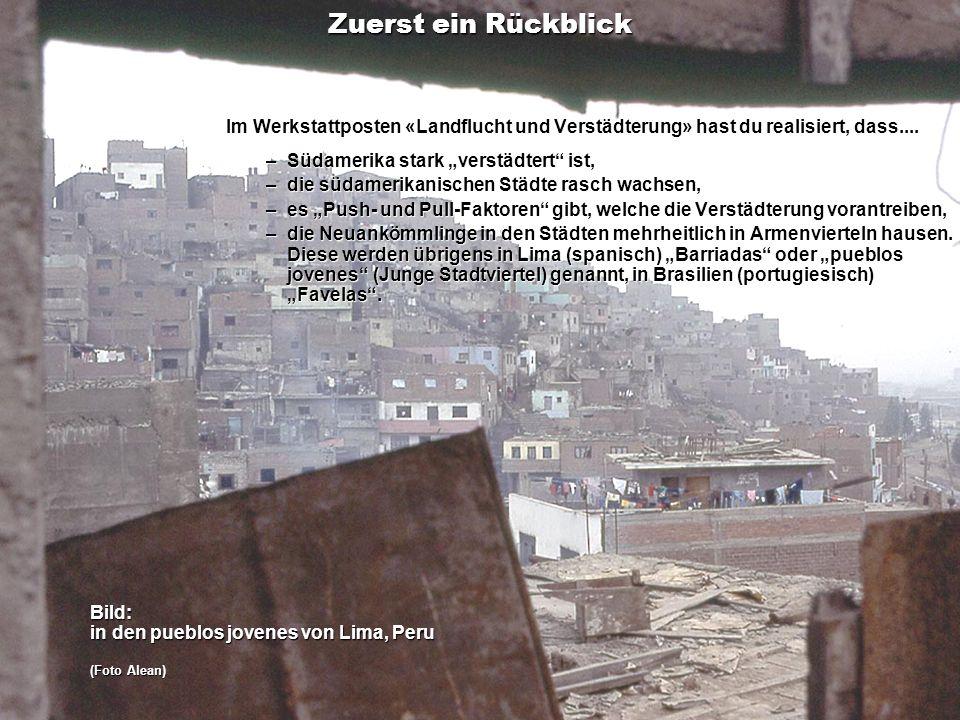 """Zuerst ein RückblickIm Werkstattposten «Landflucht und Verstädterung» hast du realisiert, dass.... – Südamerika stark """"verstädtert ist,"""