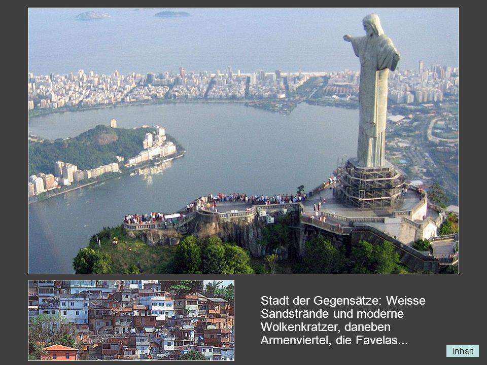 Stadt der Gegensätze: Weisse Sandstrände und moderne Wolkenkratzer, daneben Armenviertel, die Favelas...