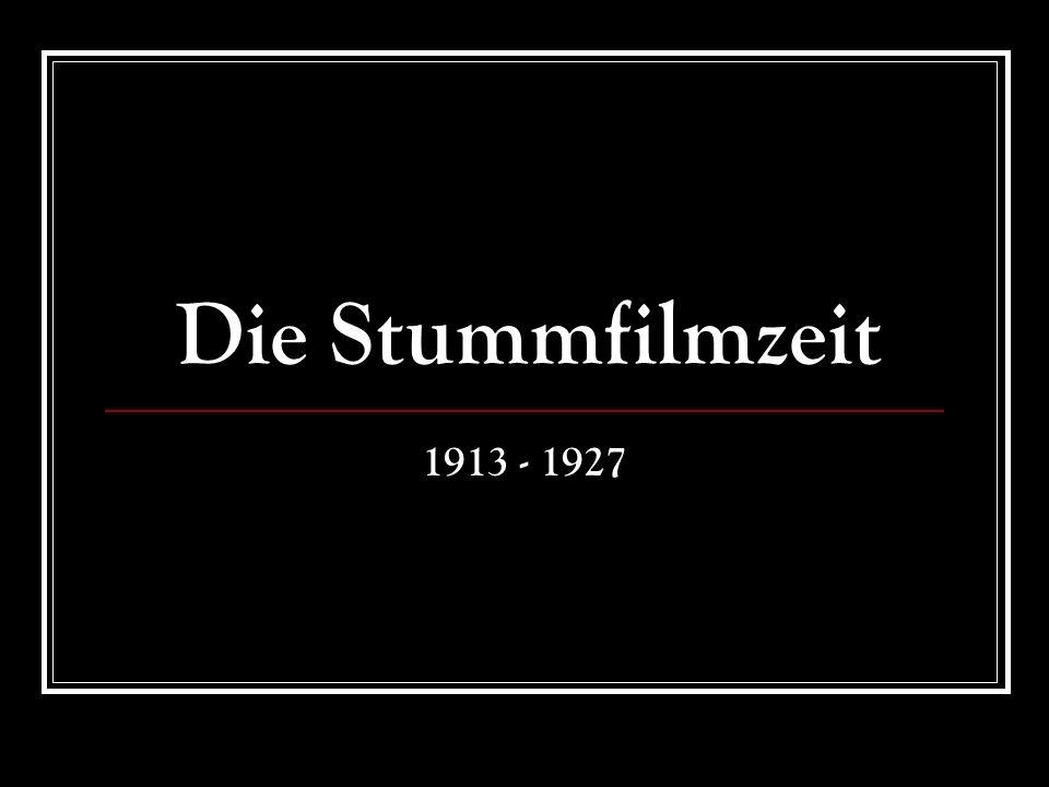 Die Stummfilmzeit 1913 - 1927
