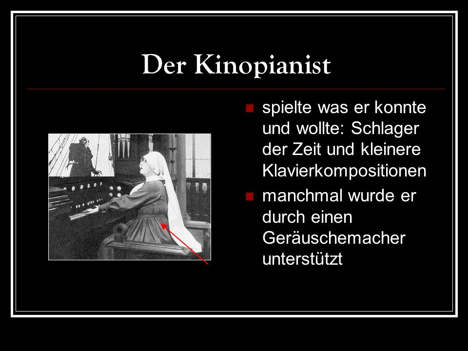 Der Kinopianist spielte was er konnte und wollte: Schlager der Zeit und kleinere Klavierkompositionen.