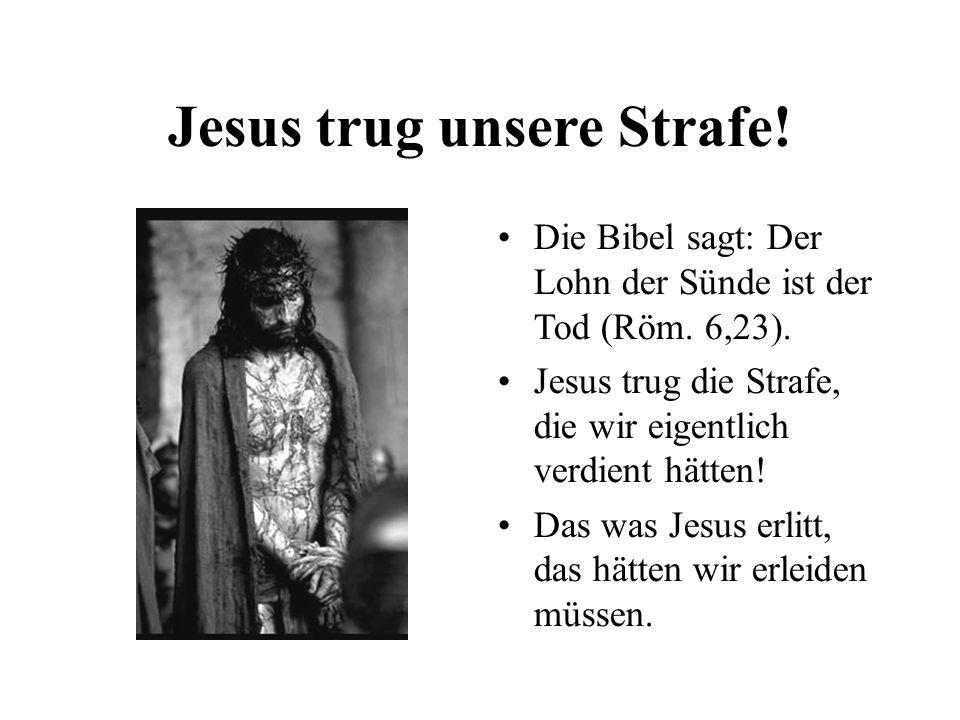 Jesus trug unsere Strafe!