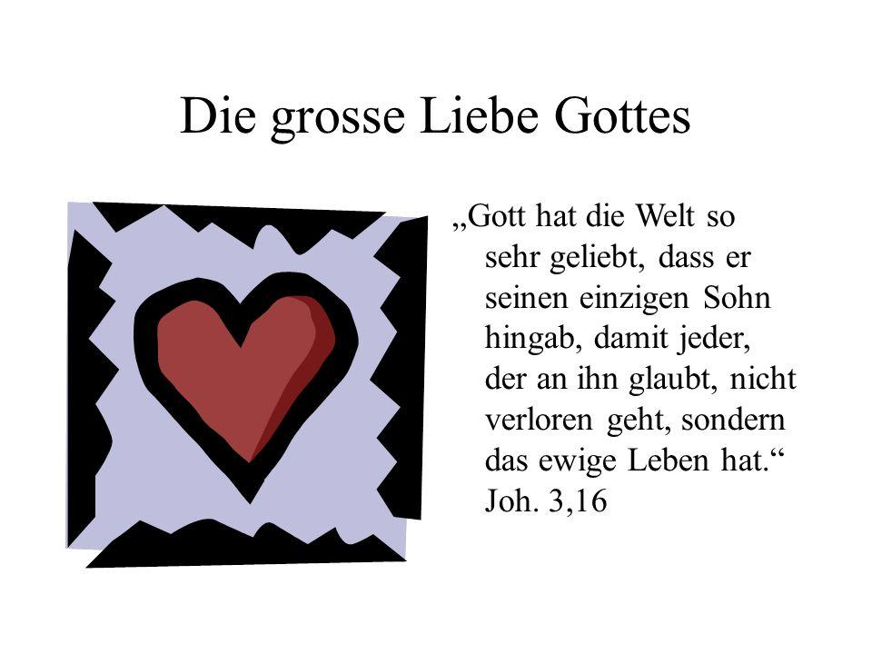 Die grosse Liebe Gottes