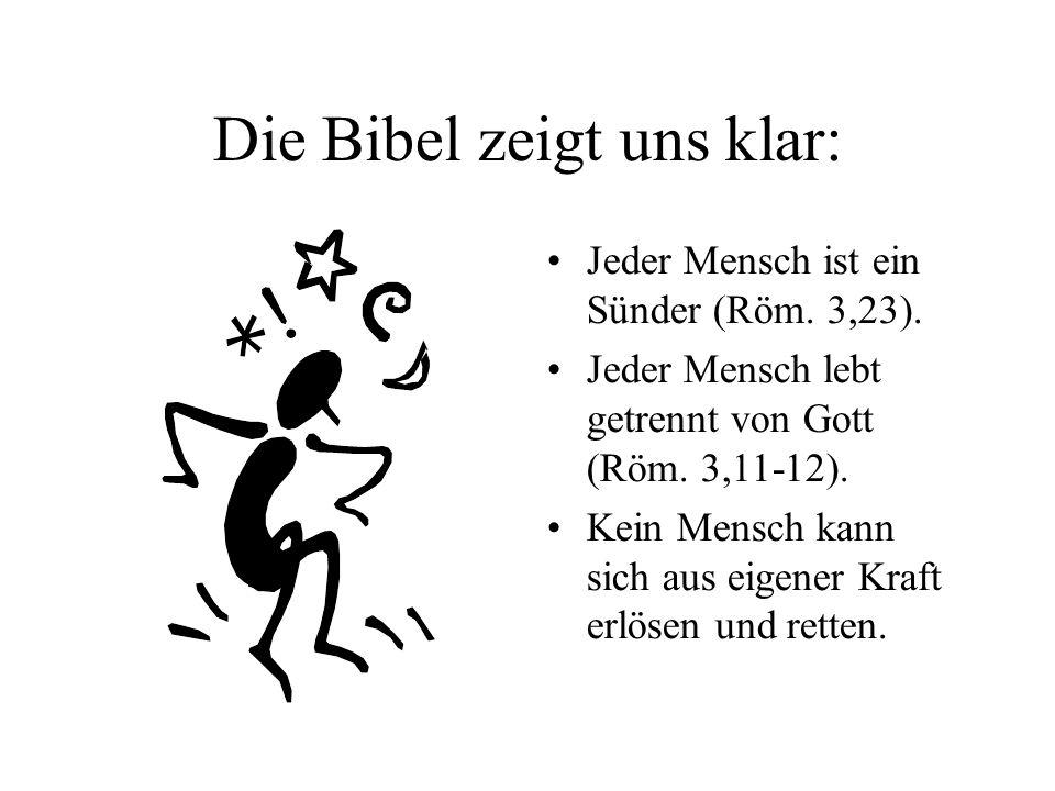Die Bibel zeigt uns klar: