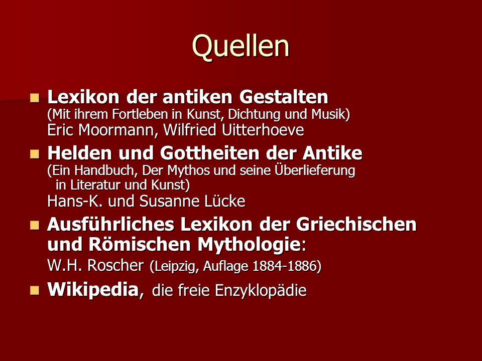 Quellen Lexikon der antiken Gestalten (Mit ihrem Fortleben in Kunst, Dichtung und Musik) Eric Moormann, Wilfried Uitterhoeve.