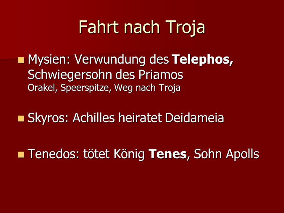Fahrt nach Troja Mysien: Verwundung des Telephos, Schwiegersohn des Priamos Orakel, Speerspitze, Weg nach Troja.