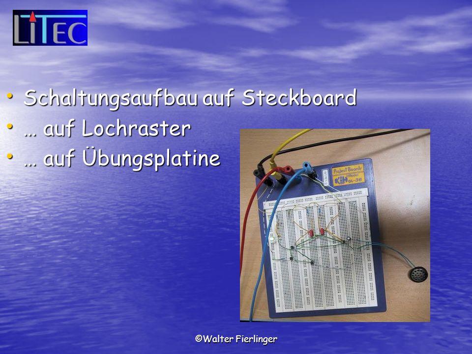 Schaltungsaufbau auf Steckboard … auf Lochraster … auf Übungsplatine