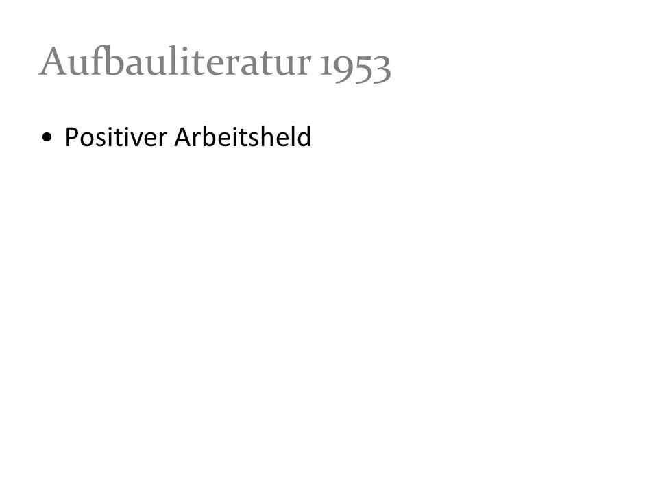 Aufbauliteratur 1953 Positiver Arbeitsheld