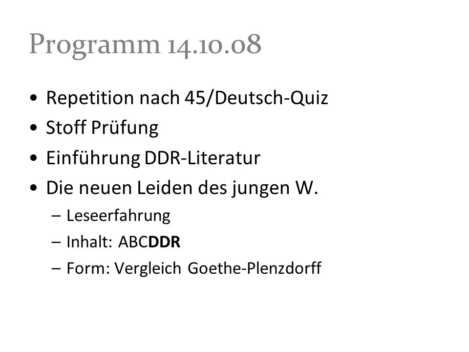 Programm 14.10.08 Repetition nach 45/Deutsch-Quiz Stoff Prüfung