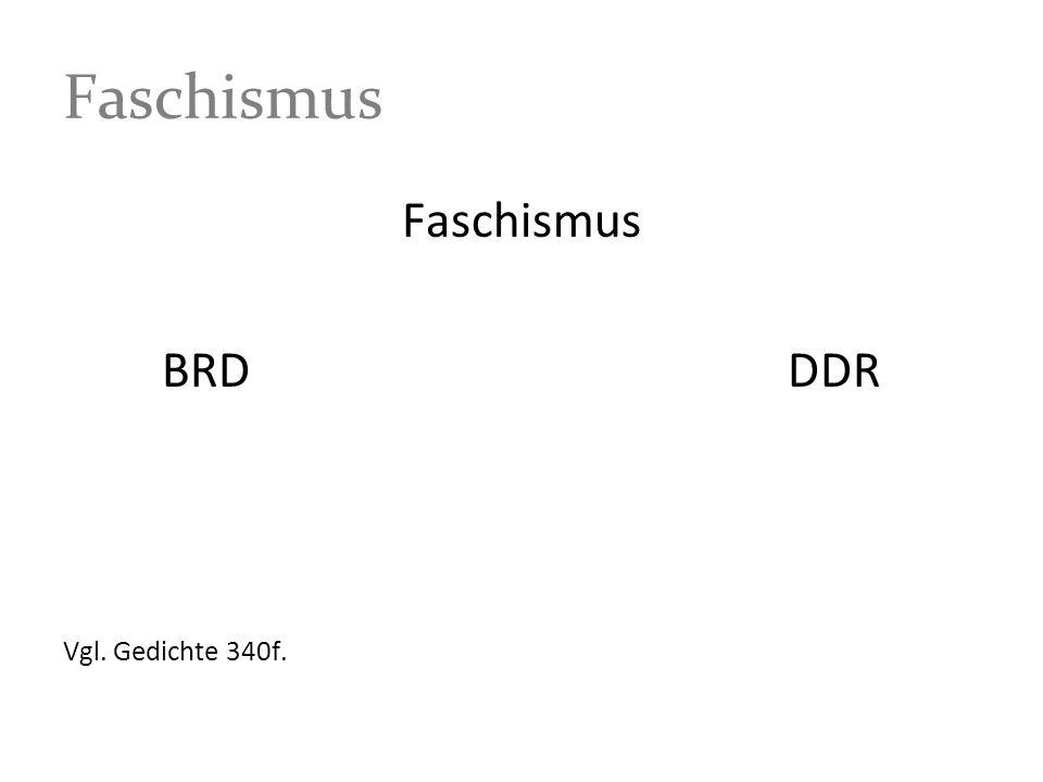 Faschismus Faschismus BRD DDR Vgl. Gedichte 340f.