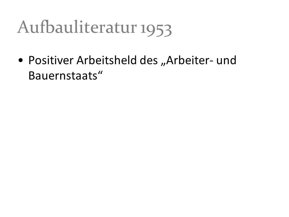 """Aufbauliteratur 1953 Positiver Arbeitsheld des """"Arbeiter- und Bauernstaats"""