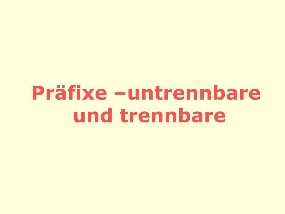 Präfixe –untrennbare und trennbare