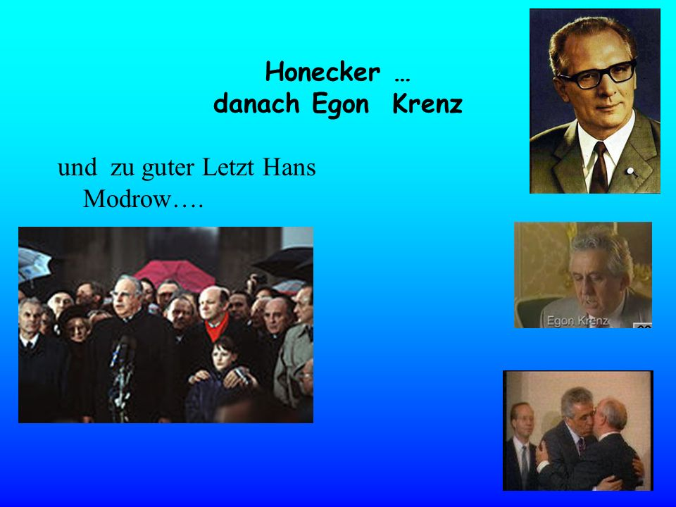 Honecker … danach Egon Krenz