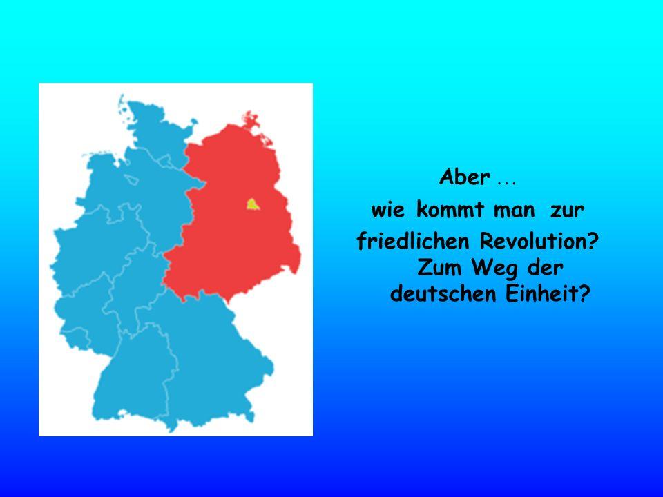 friedlichen Revolution Zum Weg der deutschen Einheit