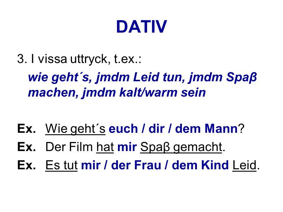 DATIV 3. I vissa uttryck, t.ex.: