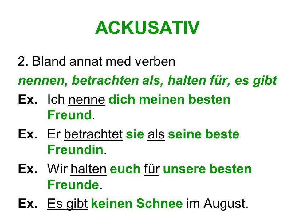 ACKUSATIV 2. Bland annat med verben