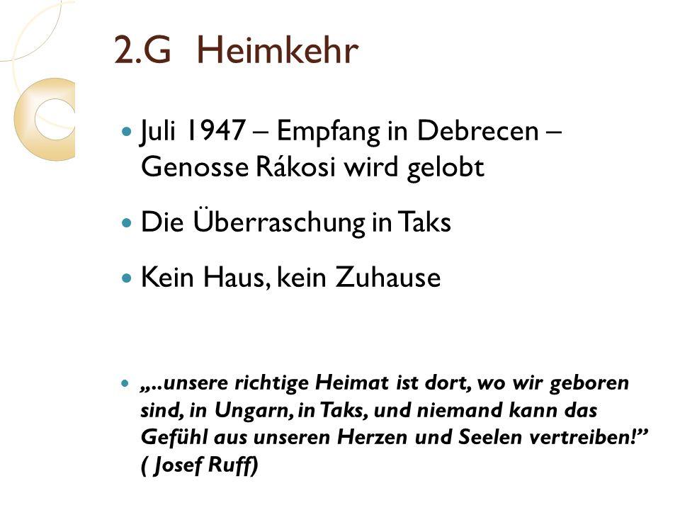 2.G Heimkehr Juli 1947 – Empfang in Debrecen – Genosse Rákosi wird gelobt. Die Überraschung in Taks.