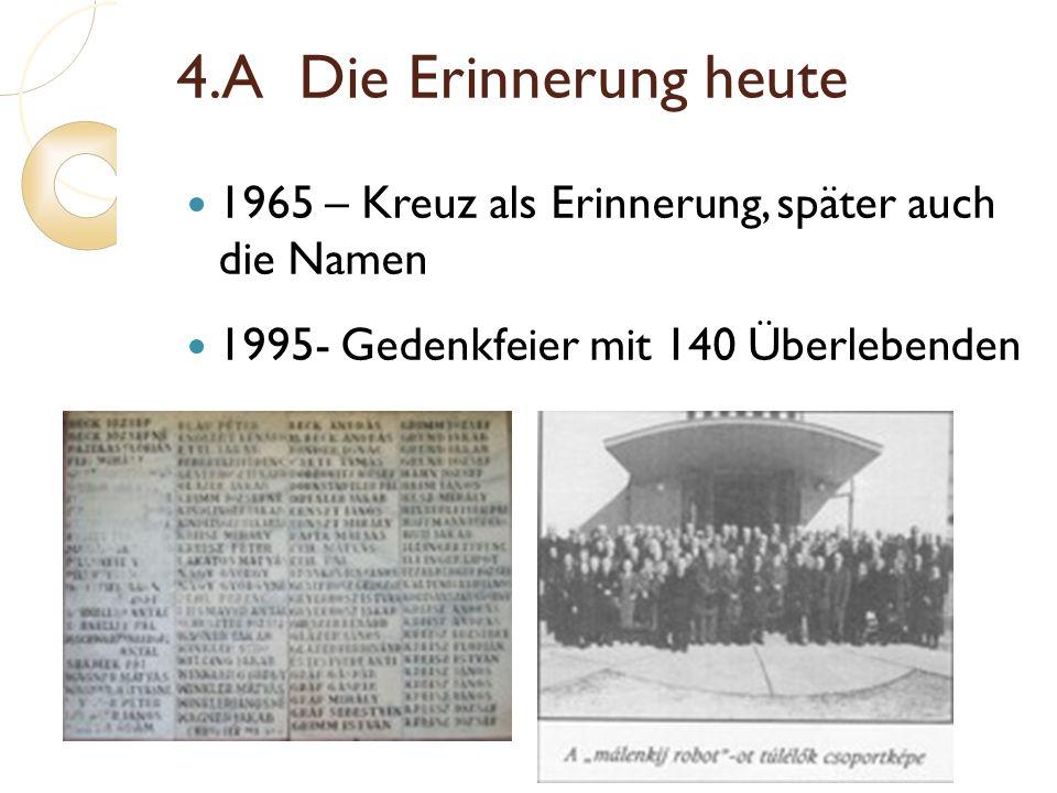 4.A Die Erinnerung heute 1965 – Kreuz als Erinnerung, später auch die Namen.