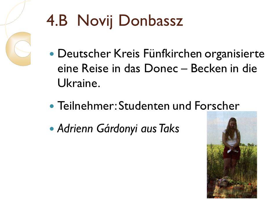 4.B Novij Donbassz Deutscher Kreis Fünfkirchen organisierte eine Reise in das Donec – Becken in die Ukraine.