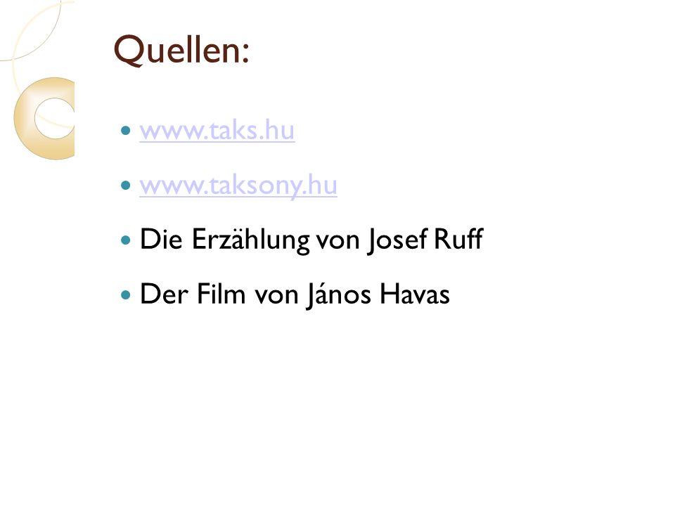 Quellen: www.taks.hu www.taksony.hu Die Erzählung von Josef Ruff