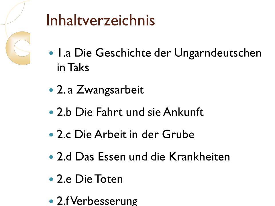 Inhaltverzeichnis 1.a Die Geschichte der Ungarndeutschen in Taks