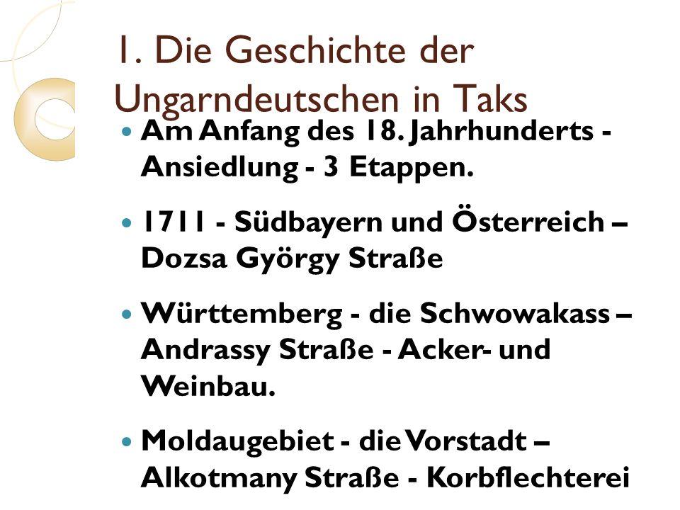 1. Die Geschichte der Ungarndeutschen in Taks