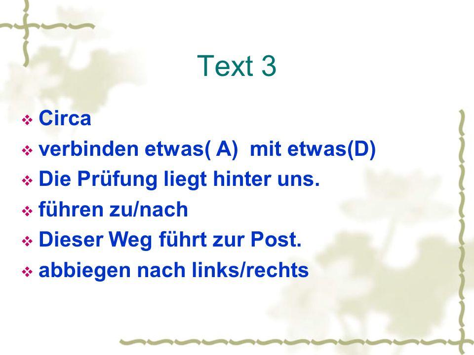 Text 3 Circa verbinden etwas( A) mit etwas(D)