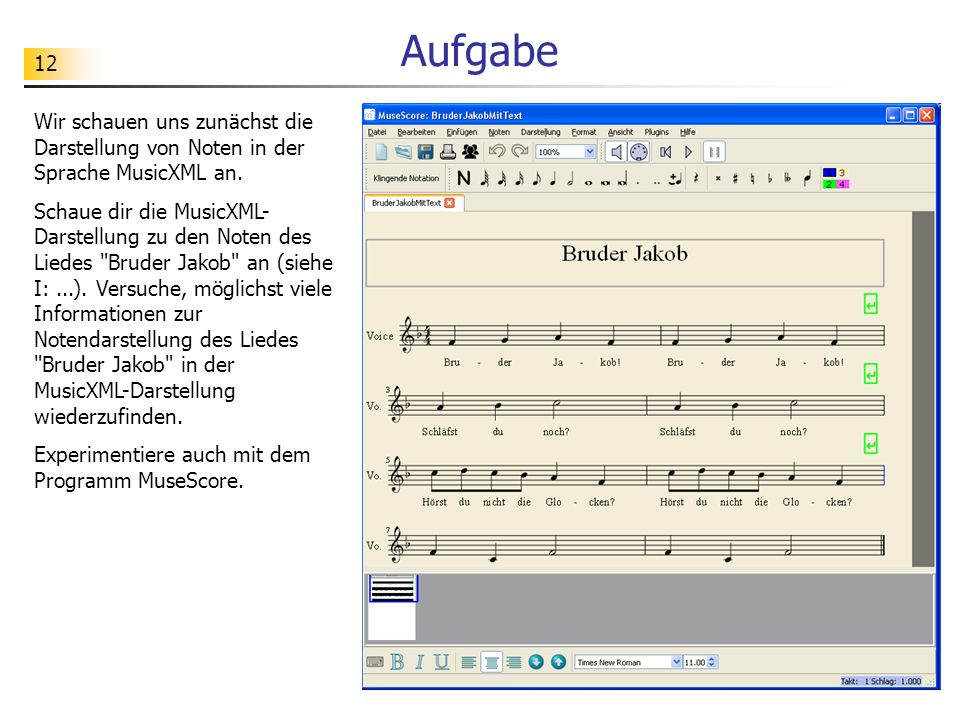 Aufgabe Wir schauen uns zunächst die Darstellung von Noten in der Sprache MusicXML an.