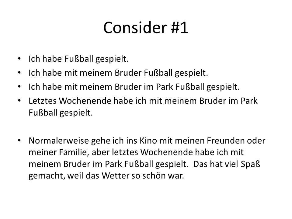 Consider #1 Ich habe Fußball gespielt.